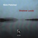Shadow Lands, Nick Fletcher