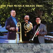 Voyages for Brass Trio: Twentieth Century Music for Trumpet, Horn and Trombone