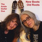 New Boots Old Roots (The Anido Guitar Duo)